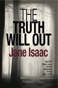The Truth Will Out - Crime Fiction Jane Isaac