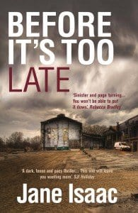 Before Its Late - Crime Fiction Jane Isaac