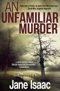 An Unfamiliar Murder - Crime Fiction Jane Isaac